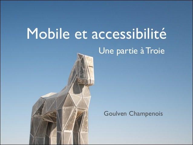 Mobile et accessibilité Une partie à Troie  Goulven Champenois