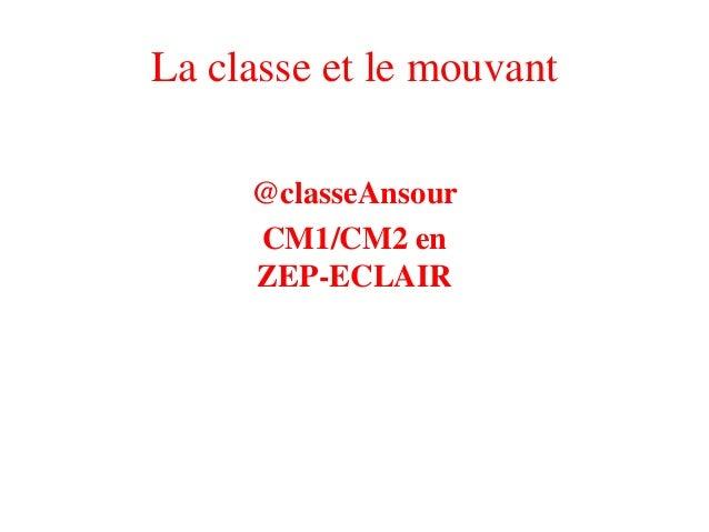 La classe et le mouvant @classeAnsour CM1/CM2 en ZEP-ECLAIR