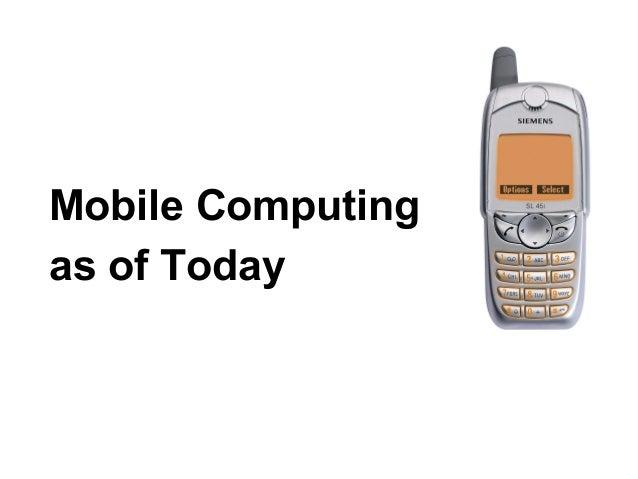 Mobile Computingas of Today