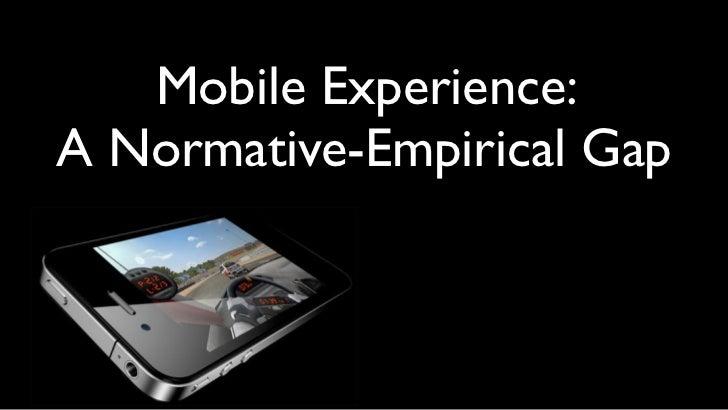 Mobile Experience:A Normative-Empirical Gap