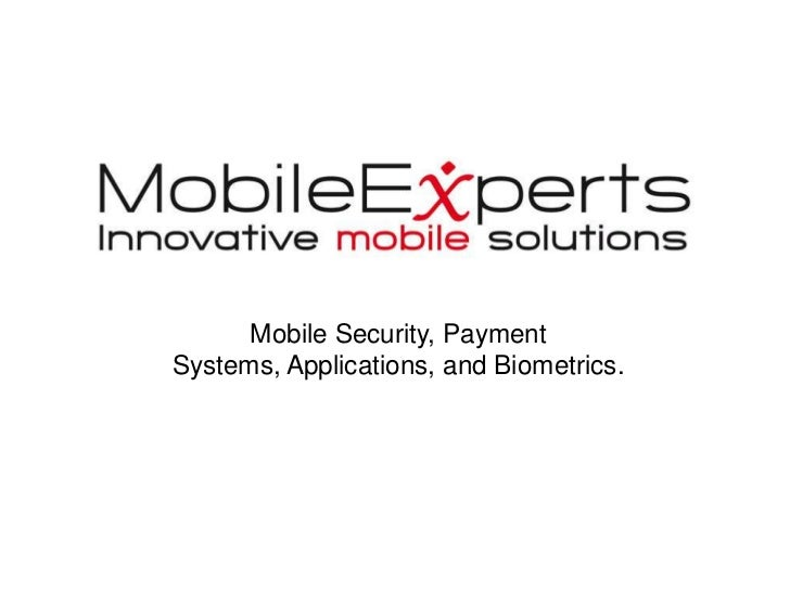 Mobile Security, Payment Systems, Applications, and Biometrics.<br />
