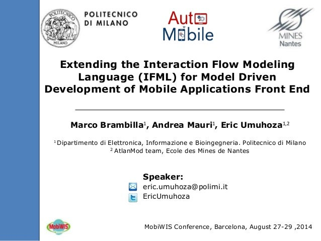 Extending the Interaction Flow Modeling  Language (IFML) for Model Driven  Development of Mobile Applications Front End  M...