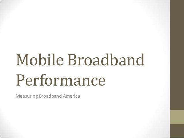 Mobile Broadband Performance Measuring Broadband America