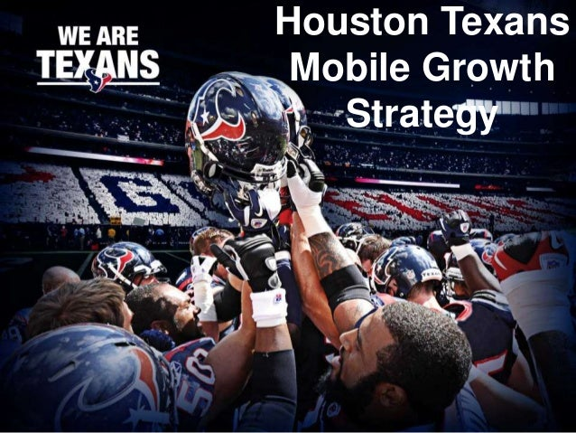 Houston Texans Mobile Growth Strategy