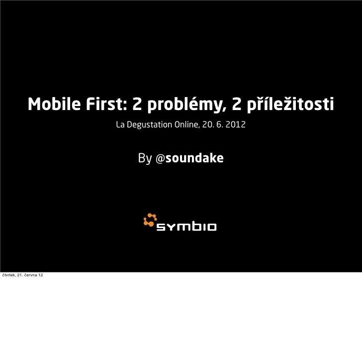 Mobile first: 2 problémy, 2 příležitosti