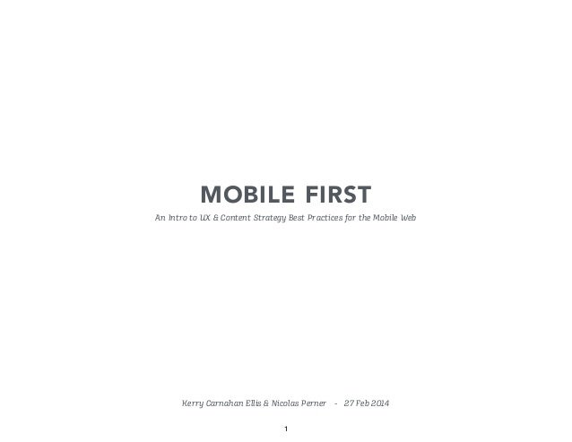 MOBILE FIRST An Intro to UX & Content Strategy Best Practices for the Mobile Web  Kerry Carnahan Ellis & Nicolas Perner - ...