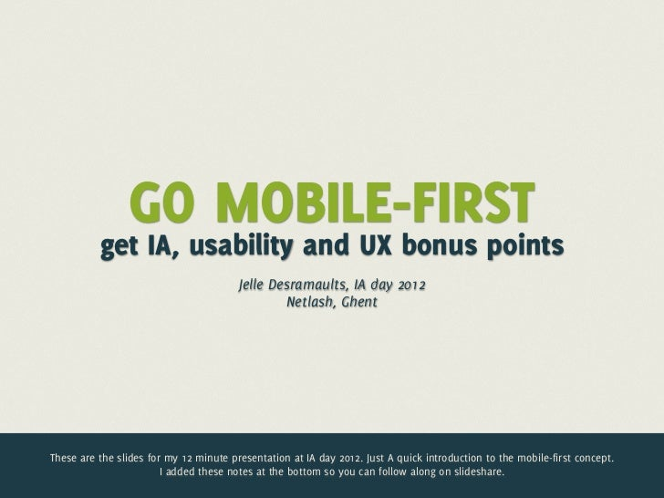 GO MOBILE-FIRST          get IA, usability and UX bonus points                                        Jelle Desramaults, I...