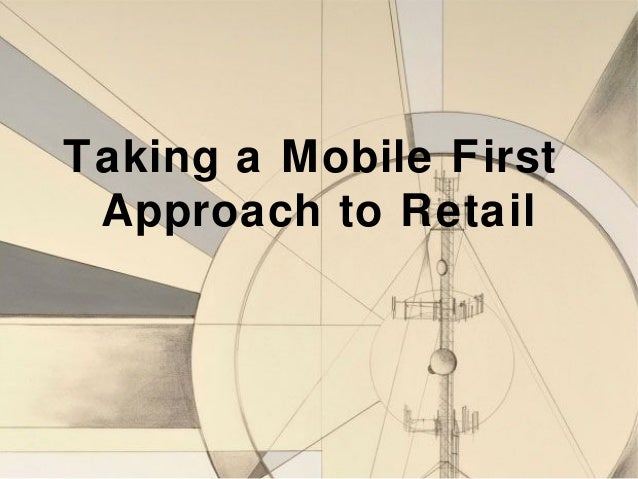 Taking a Mobile First Approach to Retail