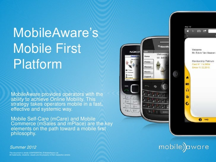 MobileAware's    Mobile First    Platform  MobileAware provides operators with the  ability to achieve Online Mobility. Th...
