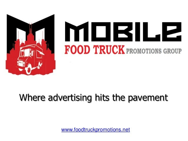 Where advertising hits the pavementwww.foodtruckpromotions.net