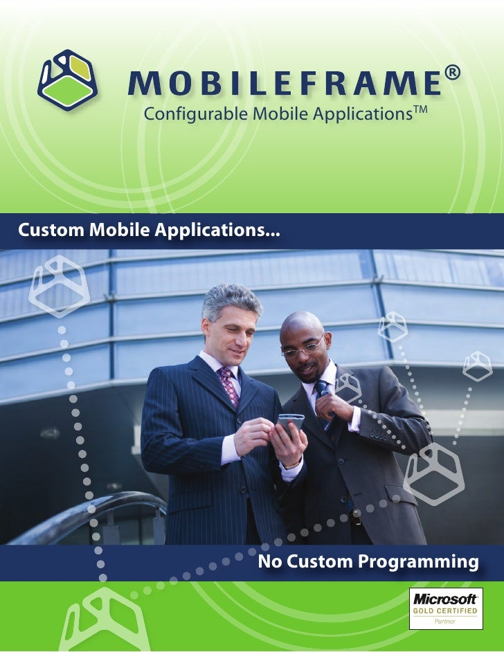 ®             Configurable Mobile ApplicationsTMCustom Mobile Applications...                          No Custom Programming
