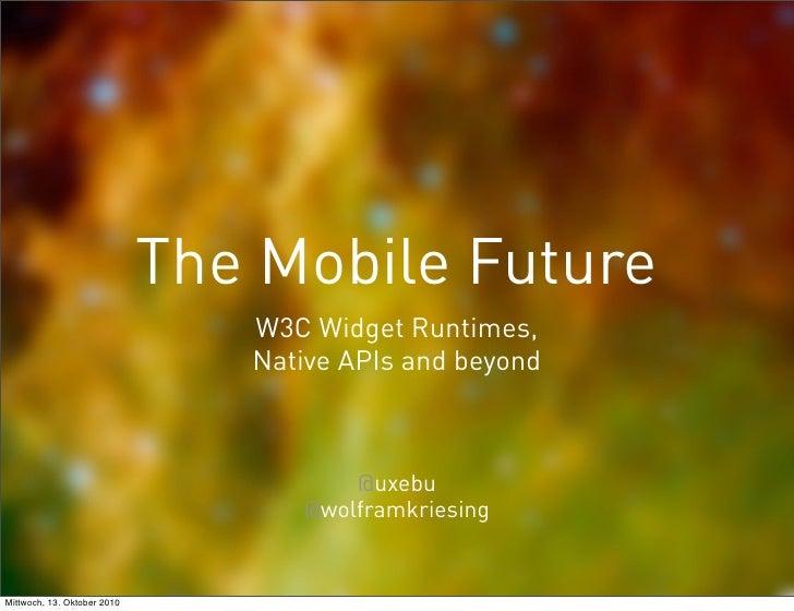 Mobile Future, Native APIs and beyond  - WebTechCon