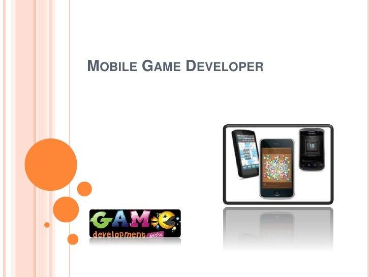 MOBILE GAME DEVELOPER
