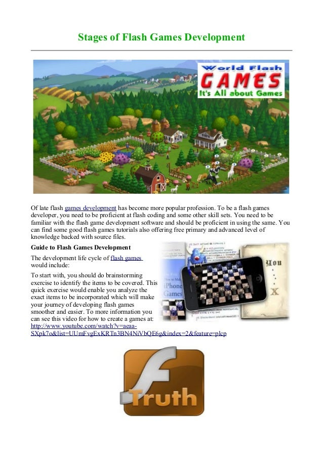 Stages of Flash Games DevelopmentOf late flash games development has become more popular profession. To be a flash gamesde...