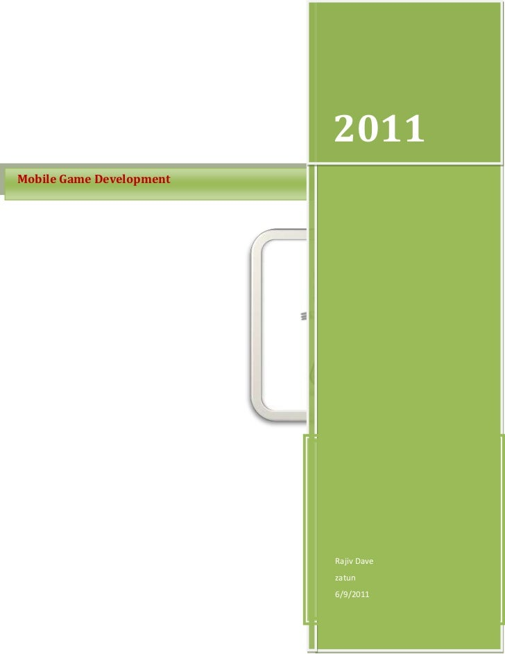 Mobile Game Development2011Rajiv Davezatun6/9/2011rightcenter<br />Mobile Game Development – Zatun Sees an Opportunity Lik...