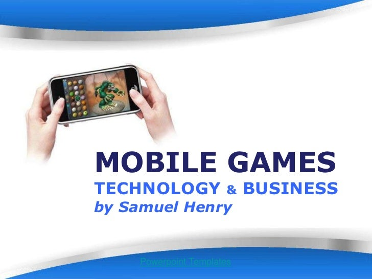 Mobile Games - Technology & Business Update