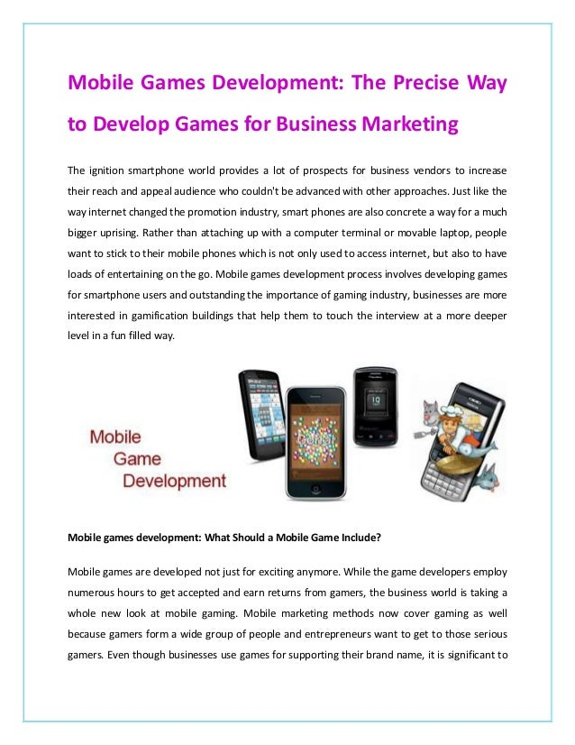 Mobile Games Development: The Precise Way to Develop Games for Business Marketing The ignition smartphone world provides a...