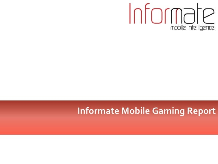Mobile Gaming Report by Informate Mobile Intelligence