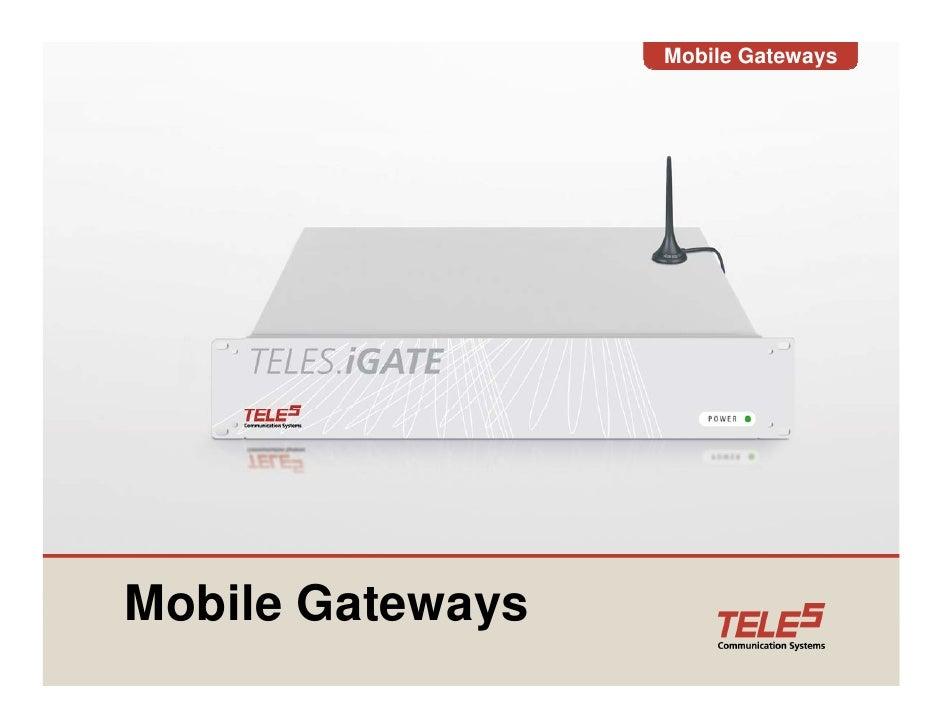 Mobile Gateways     Mobile G t M bil Gateways