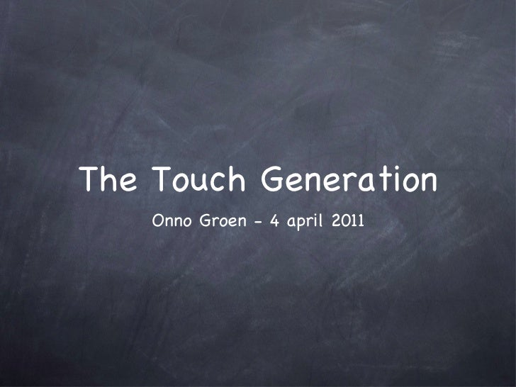 The Touch Generation