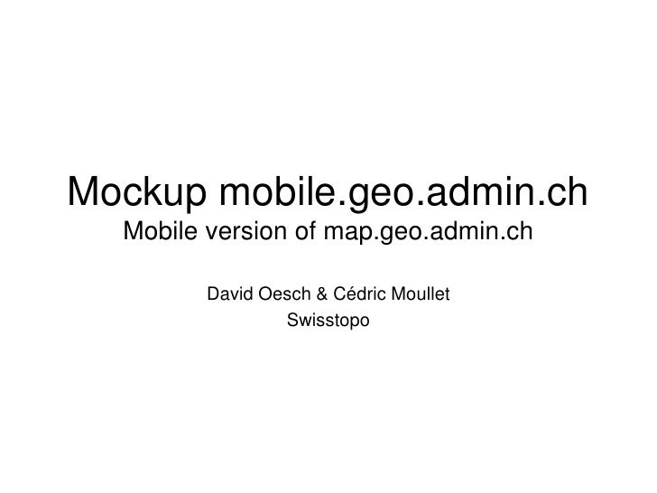 Mockup mobile.geo.admin.ch      David Oesch & Cédric Moullet              Swisstopo