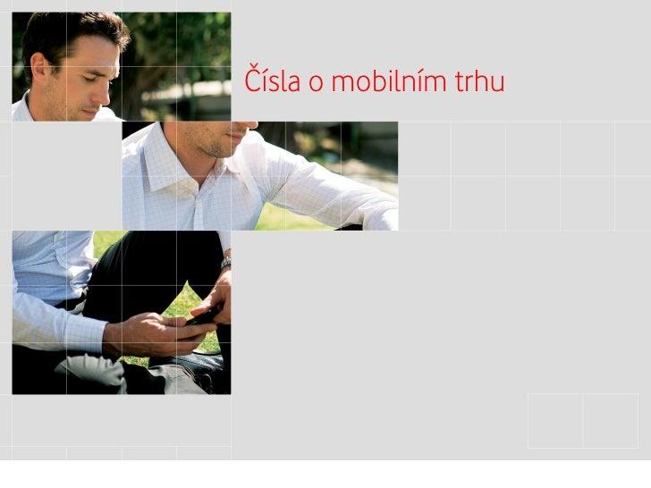 Čísla o mobilním trhuMarch 2011              Vodafone Mobile Creative FrameworkCCSA1355D102 Draft version 0.1             ...