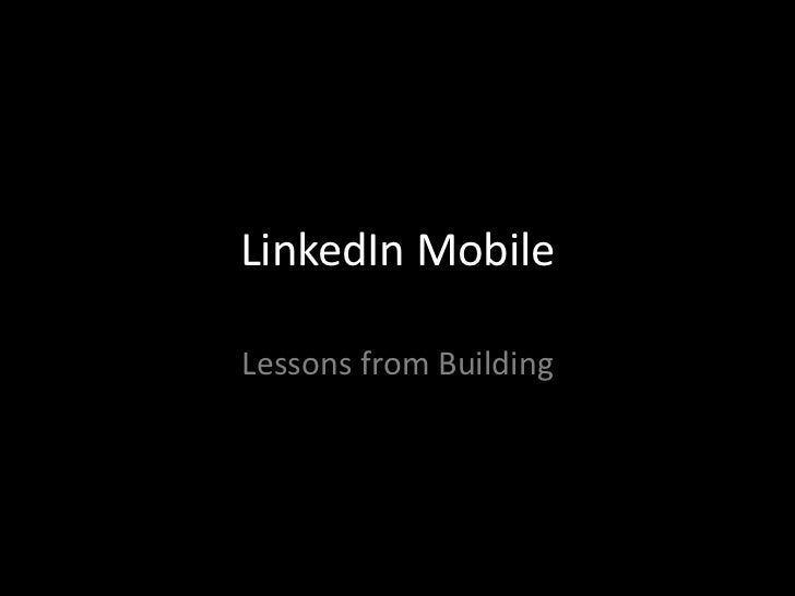LinkedIn MobileLessons from Building
