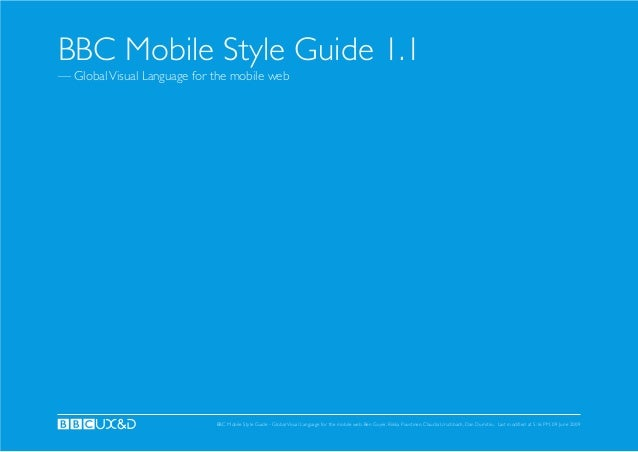BBC Mobile Style Guide 1.1— Global Visual Language for the mobile web                             BBC Mobile Style Guide -...