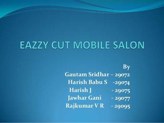 By Gautam Sridhar – 29072 Harish Babu S -29074 Harish J - 29075 Jawhar Gani - 29077 Rajkumar V R - 29095