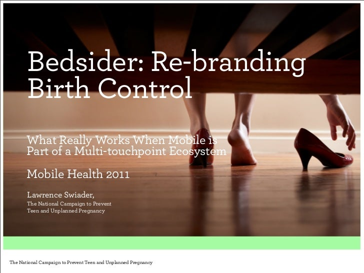 Bedsider: Re-branding       Birth Control       What Really Works When Mobile is       Part of a Multi-touchpoint Ecosyste...