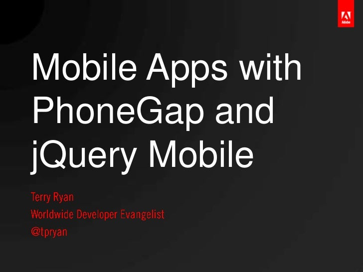 Mobile Apps withPhoneGap andjQuery Mobile