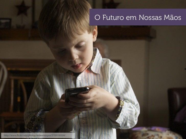 O Futuro em Nossas Mãos