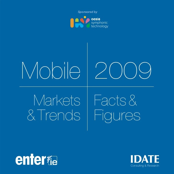 Sponsored by     Mobile 2009  Markets Facts & & Trends Figures                         Consulting & Research