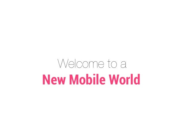 Welcome to a  New Mobile World