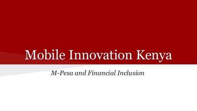 Mobile Innovation Kenya M-Pesa and Financial Inclusion