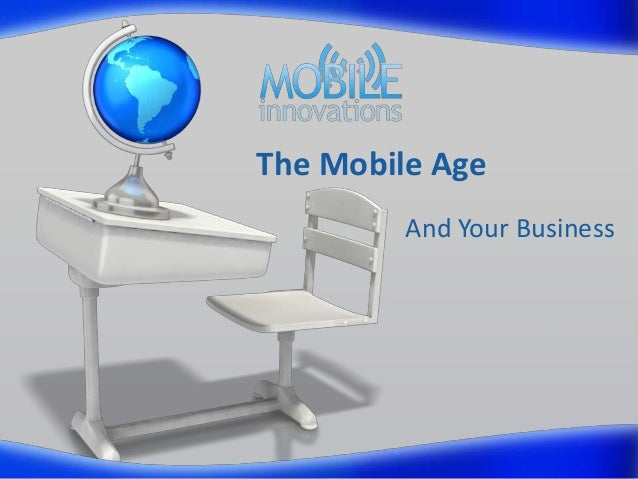 The Mobile Age And Your Business