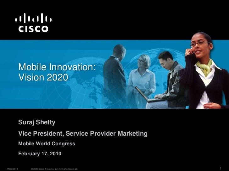 Mobile Innovation:  Vision 2020<br />Suraj Shetty                                                                         ...