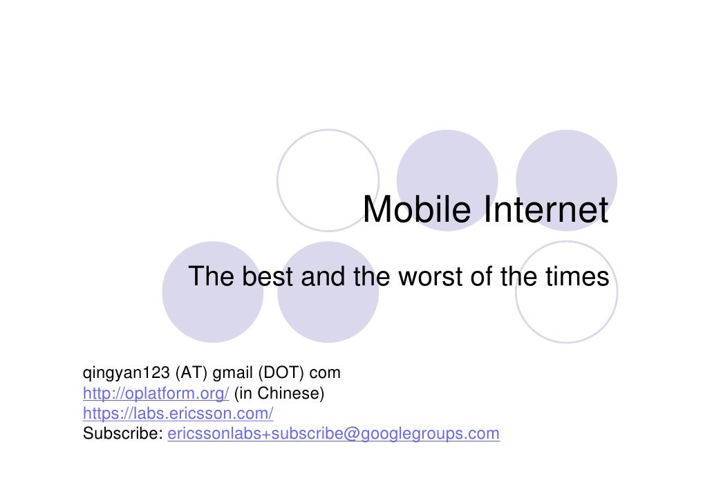 Mobile Internet The best and the worst of the times qingyan123 (AT) gmail (DOT) com http://oplatform.org/  (in Chinese) ht...