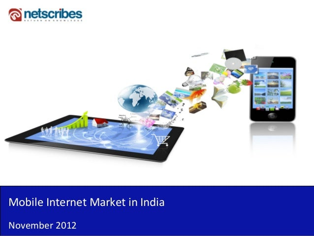 mobile internet market in india 2014 Read more about 2014: the tipping point for mobile internet in india the tipping point for mobile internet in india it creates uniform access to markets.