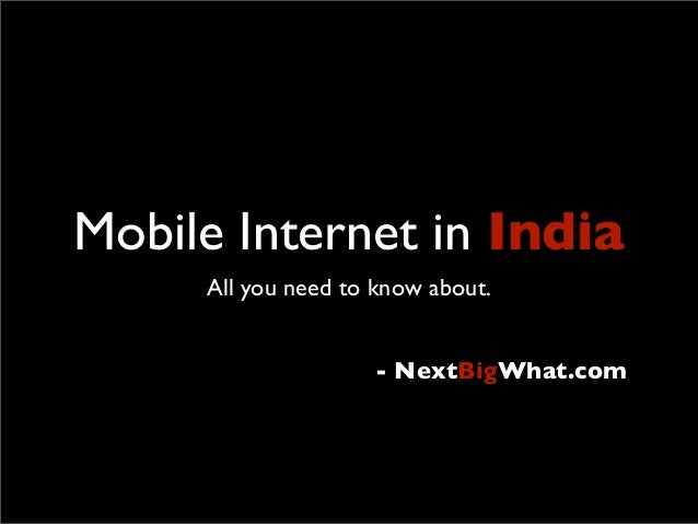 Mobile Internet in India     All you need to know about.                    - NextBigWhat.com