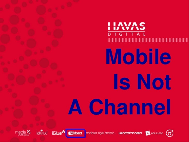 Mobile is NOT a Channel - Rob Griffin at IMMAP Summit, 2012
