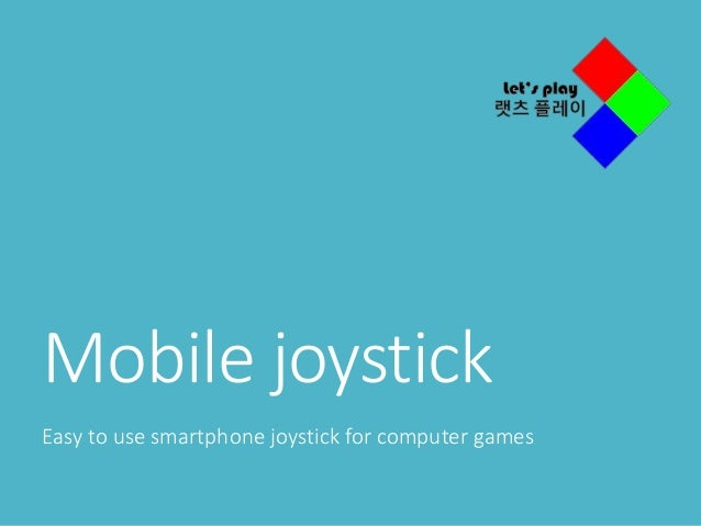 Mobile joystick Easy to use smartphone joystick for computer games