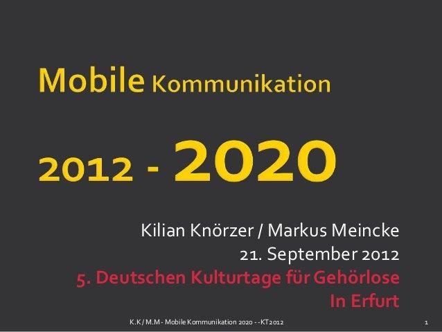 Kilian Knörzer / Markus Meincke                   21. September 20125. Deutschen Kulturtage für Gehörlose                 ...