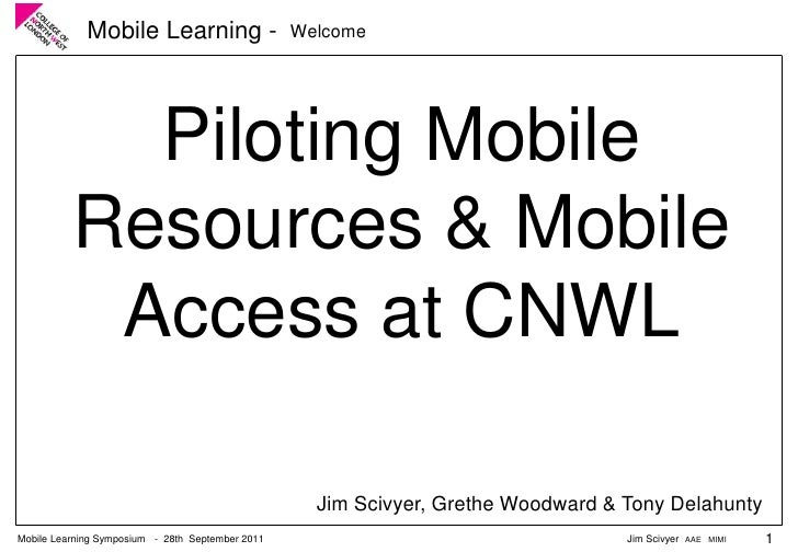 Mobile Learning -                    Welcome            Piloting Mobile          Resources & Mobile           Access at CN...
