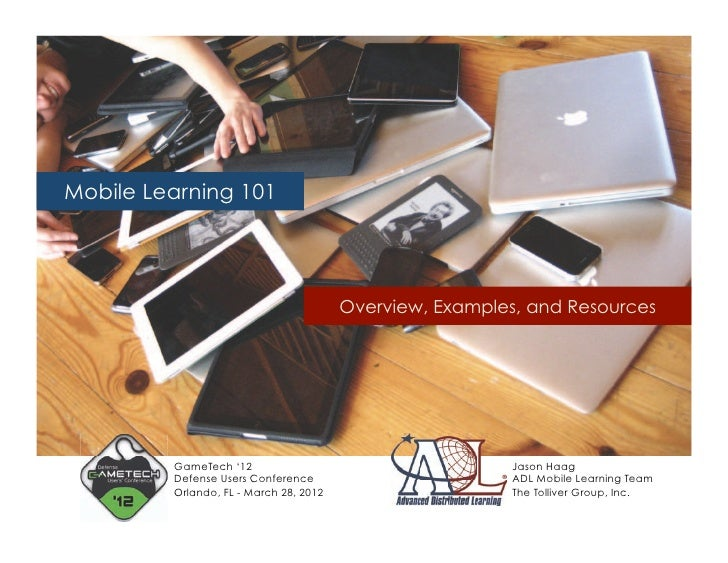 Mobile Learning 101                                        Overview, Examples, and Resources         GameTech '12         ...