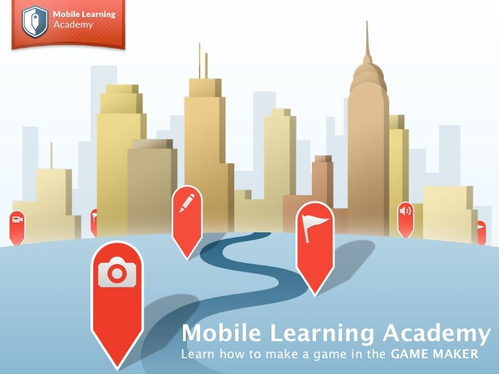 Mobile Learning AcademyLearn how to make a game in the GAME MAKER