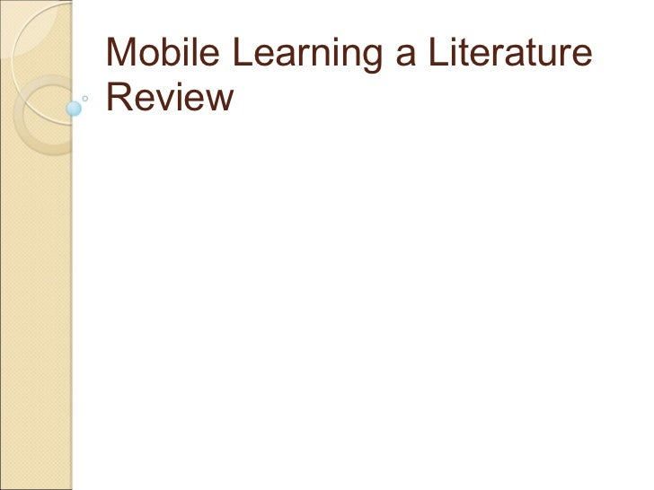 Mobile Learning a Literature Review
