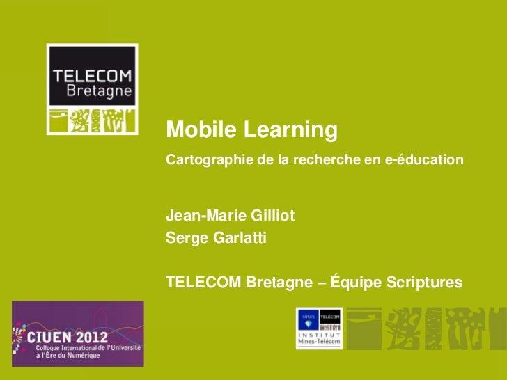 Mobile Learning         Cartographie de la recherche en e-éducation         Jean-Marie Gilliot         Serge Garlatti     ...