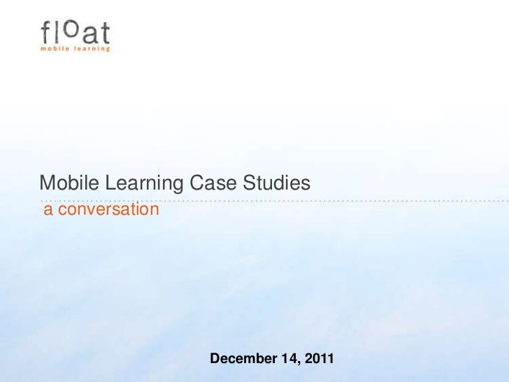 Mobile Learning Case Studies
