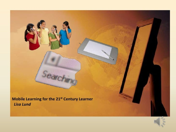 Mobile learning for the 21st century learner